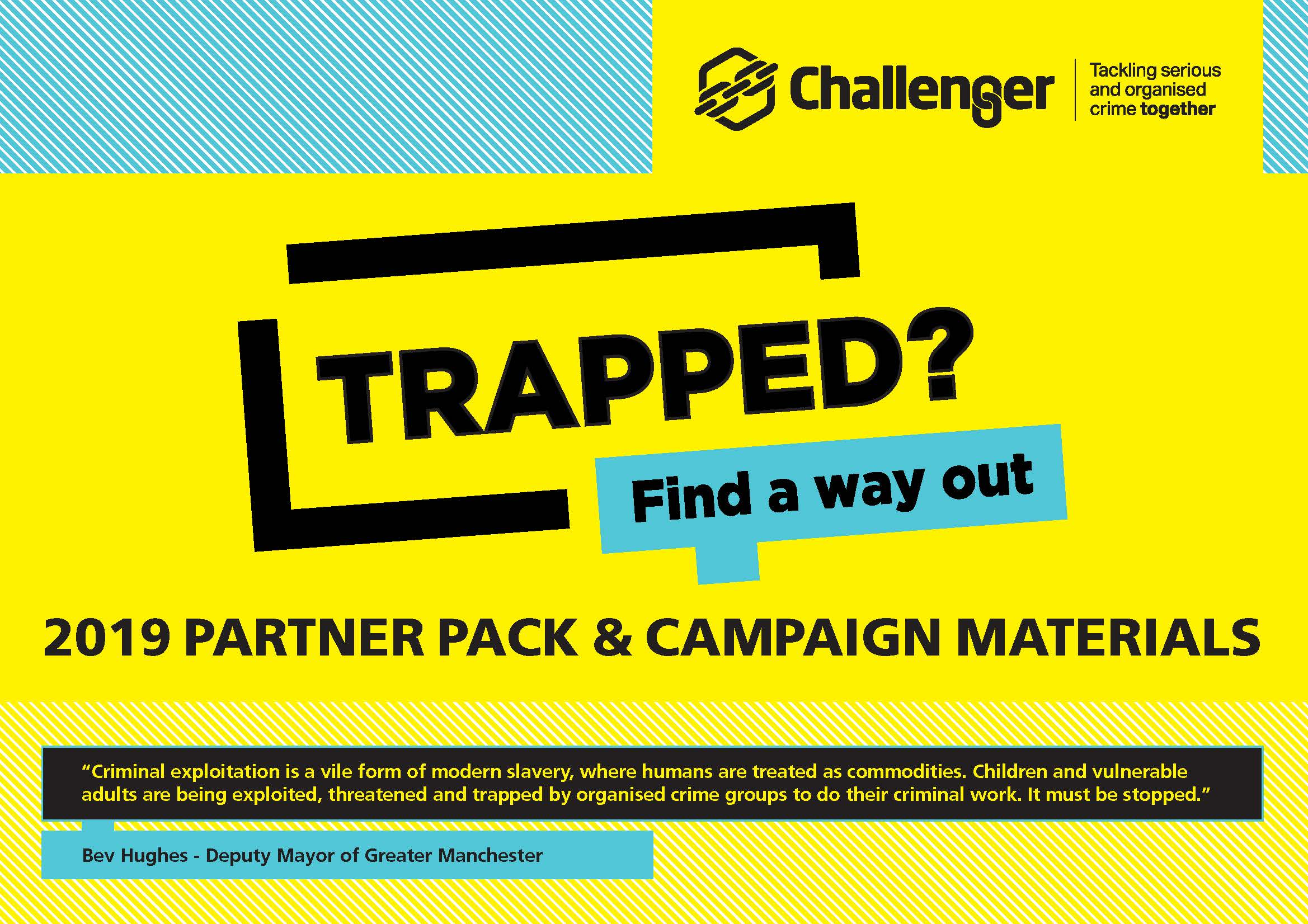 Programme Challenger's 'Trapped' campaign 7 - 14 October